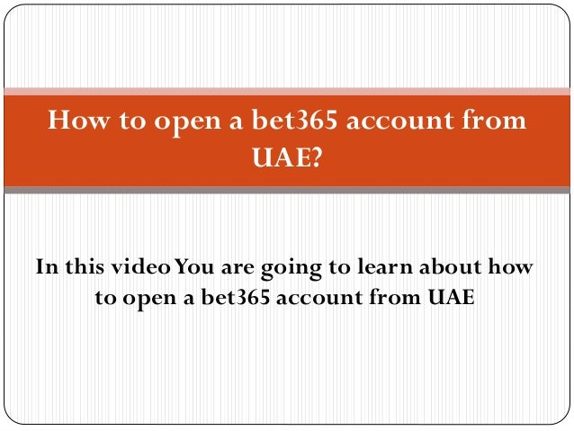 How to open an account at bet365 from dubai (uae)
