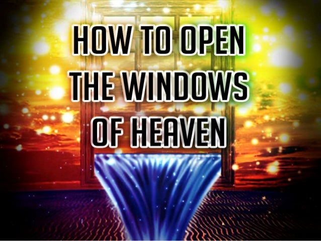 How to Open the Floodgates of Heaven: Prayer to Break the