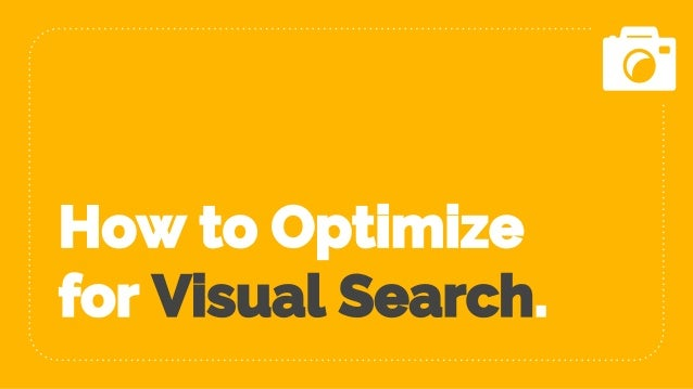 How to Optimize for Visual Search.