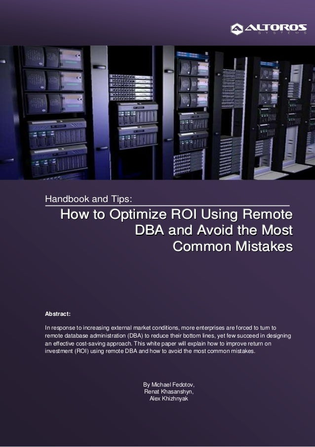 Handbook and Tips:     How to Optimize ROI Using Remote               DBA and Avoid the Most                     Common Mi...
