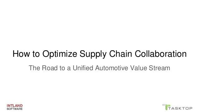 How to Optimize Supply Chain Collaboration The Road to a Unified Automotive Value Stream