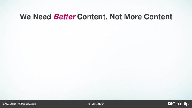 @Uberflip #CMCa2z@HanaAbaza ( Marketing Existentialism) If content is published and nobody shares it, does it exist?