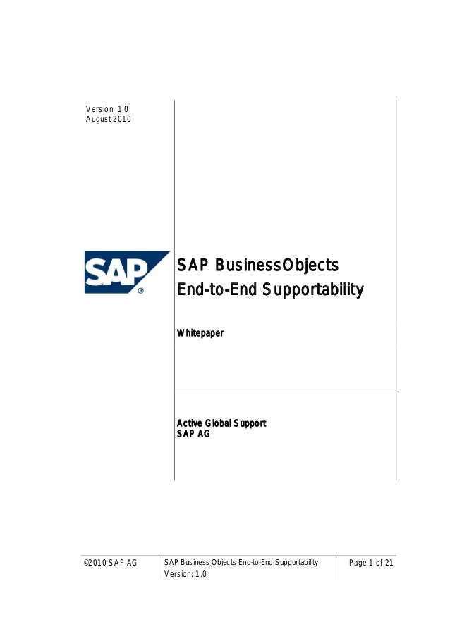 © 2010 SAP AG SAP Business Objects End-to-End SupportabilityVersion: 1.0Page 1 of 21Version: 1.0August 2010SAP BusinessObj...