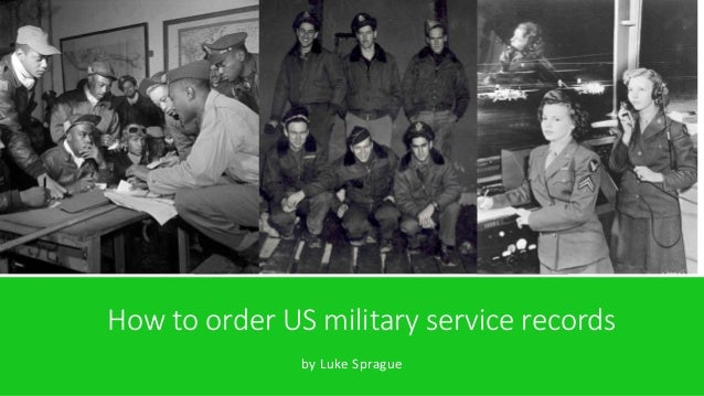 How to order US military service records  by Luke Sprague