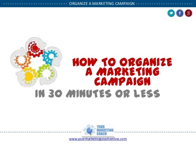 How To Organize A Marketing Campaign In  Minutes Or Less