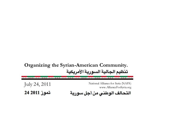 Organizing the Syrian-American Community.July 24, 2011            National Alliance for Syria (NAFS)                      ...