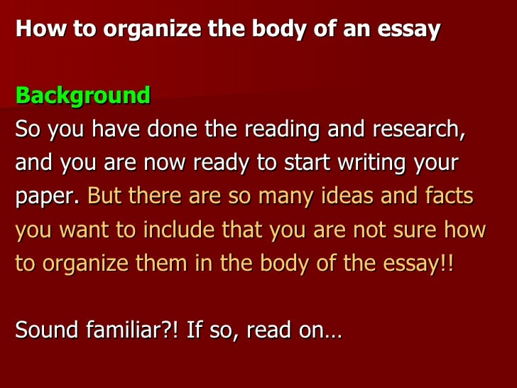 body of an essay The structure of essay-style assignments is very open but generally includes an   the main body of your essay should present your case.