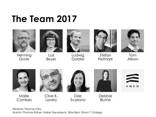 The Team 2017 Website: Thomas Otto Alumni: Thomas Küber, Volker Gersabeck, Silke Berz, Silvan T. Golega Henning Grote Luzi...