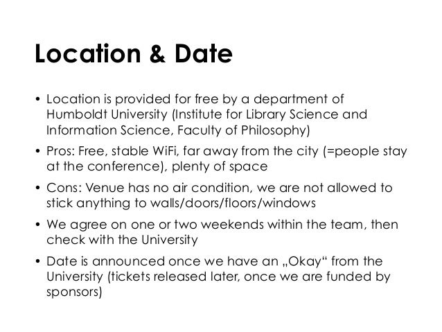 Location & Date • Location is provided for free by a department of Humboldt University (Institute for Library Science and ...