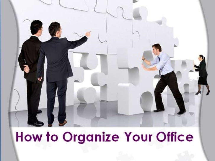 How to Organize Your Office<br />