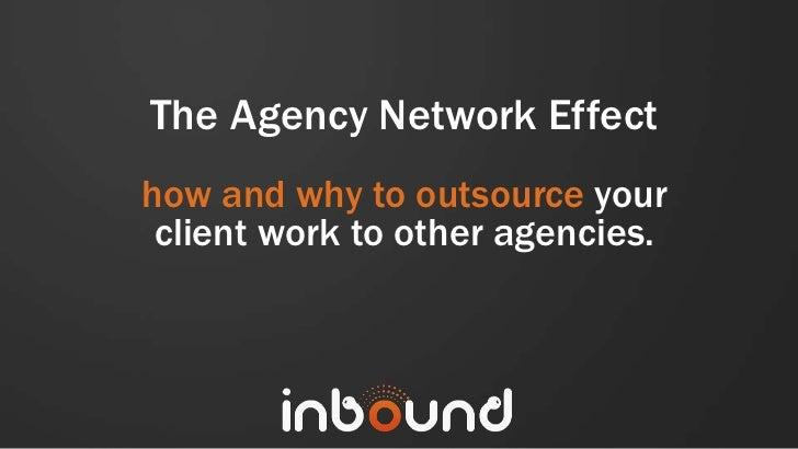 The Agency Network Effecthow and why to outsource your client work to other agencies.