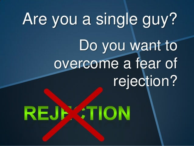 How to overcome rejection from a guy