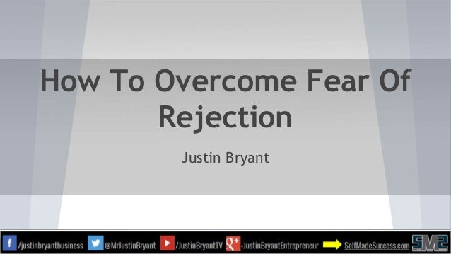how to overcome fear of rejection dating Stay calm and rational having a game plan to deal with rejection will help you learn not to fear it as you will build confidence in your ability to.