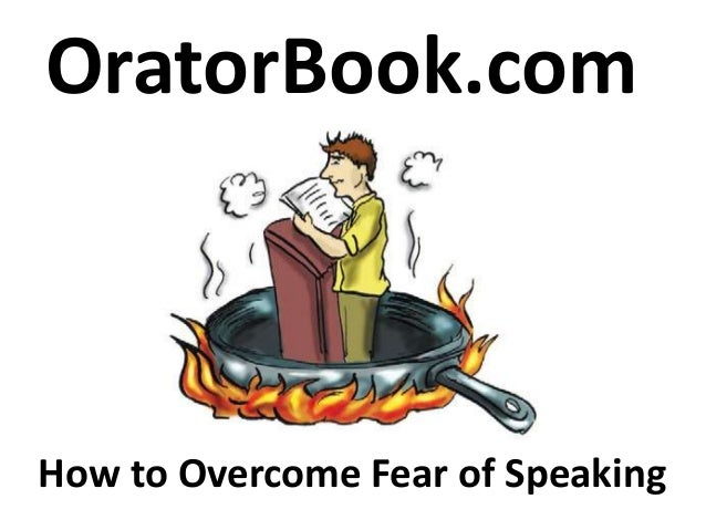 How to Overcome Fear of SpeakingOratorBook.com