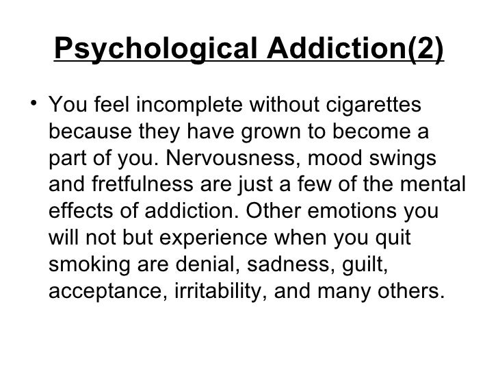 An analysis of psychological effects of an addiction