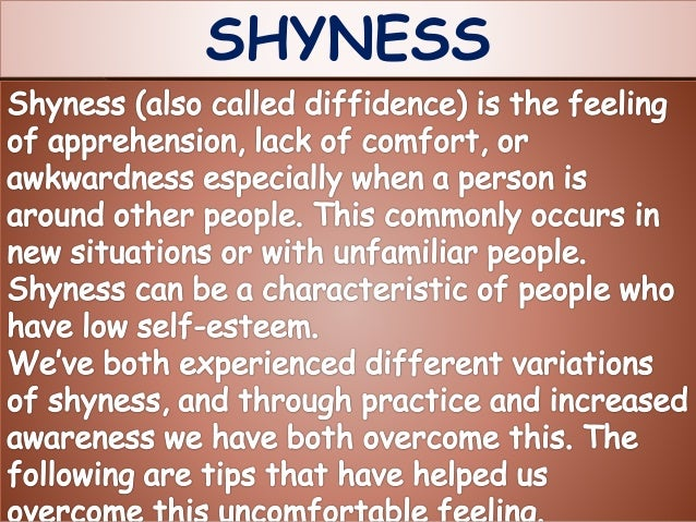 overcoming shyness dating These are the seven most important basics that have helped me change from shy to confident in my life and they work reliably if you stick with them for a while.