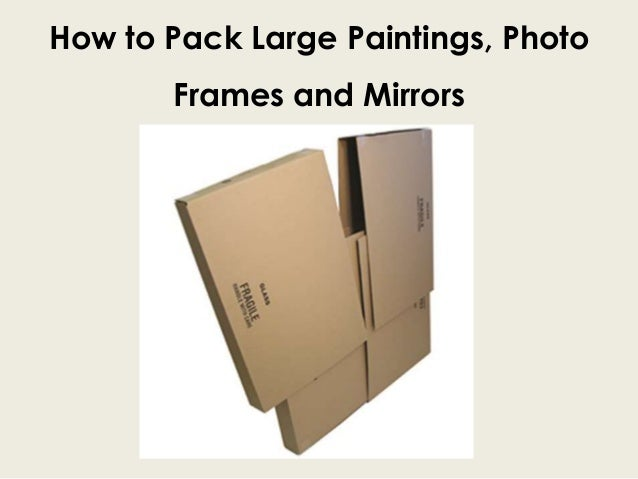 How to Pack Large Paintings, Photo Frames and Mirrors