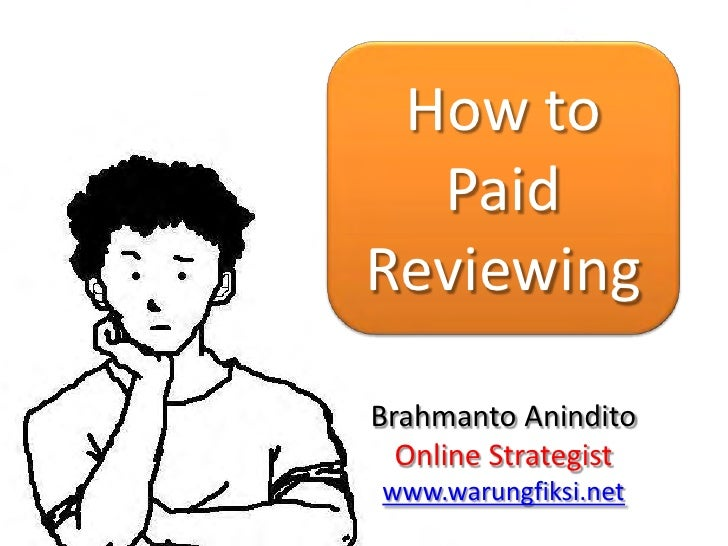 How to   Paid Reviewing  Brahmanto Anindito   Online Strategist www.warungfiksi.net