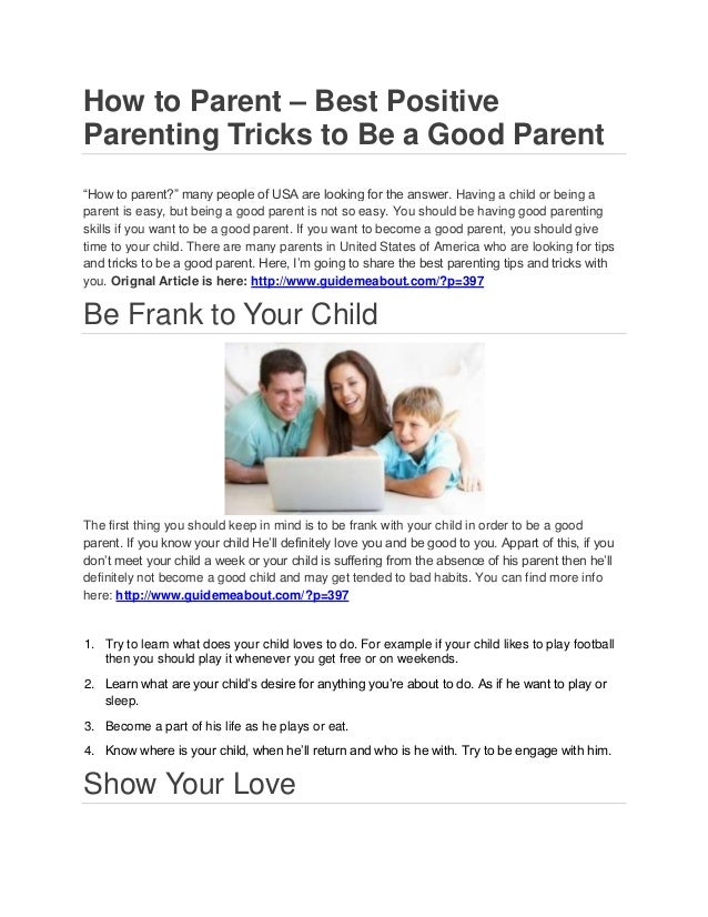 """How to Parent – Best PositiveParenting Tricks to Be a Good Parent""""How to parent?"""" many people of USA are looking for the a..."""