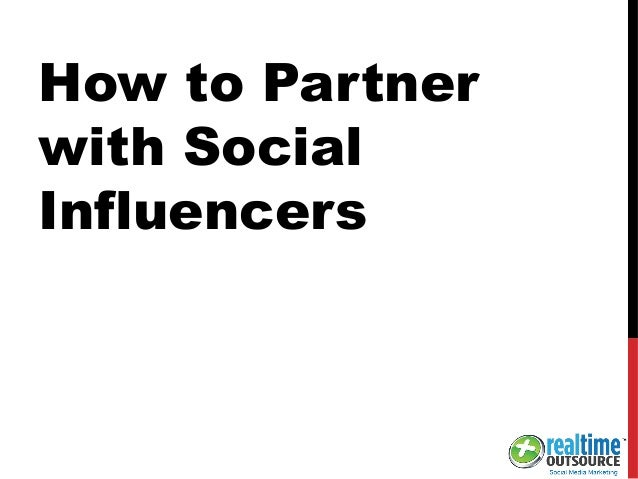 How to Partner with Social Influencers