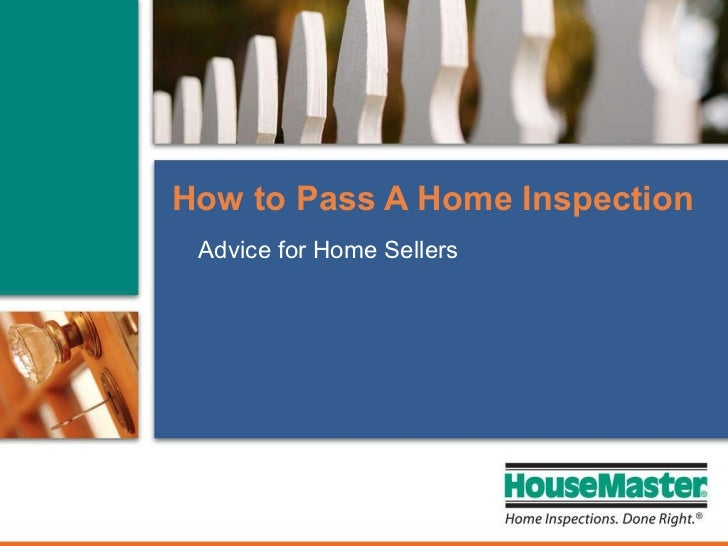Advice for Home Sellers How to Pass A Home Inspection