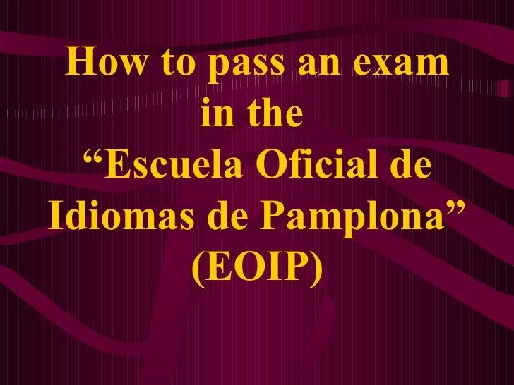 """How to pass an exam in the  """"Escuela Oficial de Idiomas de Pamplona"""" (EOIP)"""