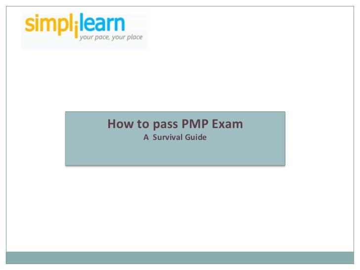 How to pass PMP Exam A  Survival Guide