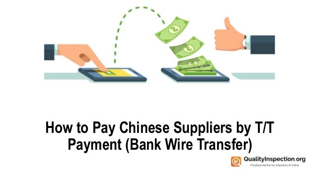 How to Pay Chinese Suppliers by T/T Payment (Bank Wire Transfer)