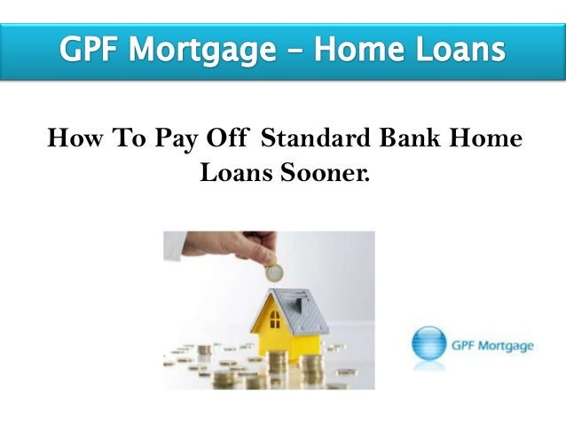 How To Pay Off Your Standard Bank Home Loan Sooner | 638 x 479 jpeg 45kB