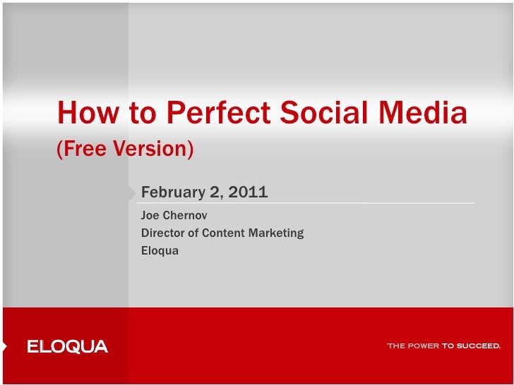 <ul><li>How to Perfect Social Media </li></ul><ul><li>(Free Version) </li></ul><ul><li>February 2, 2010 </li></ul><ul><li>...