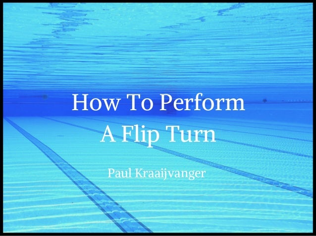 How To Perform A Flip Turn Paul Kraaijvanger
