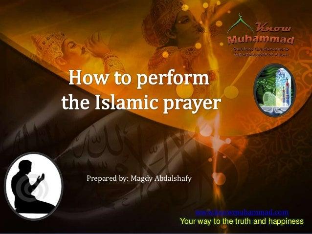 Prepared by: Magdy Abdalshafy                             www.knowmuhammad.com                         Your way to the tru...