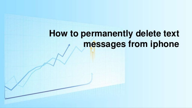 how to delete text messages on iphone 5 how to permanently delete text messages from iphone 20793