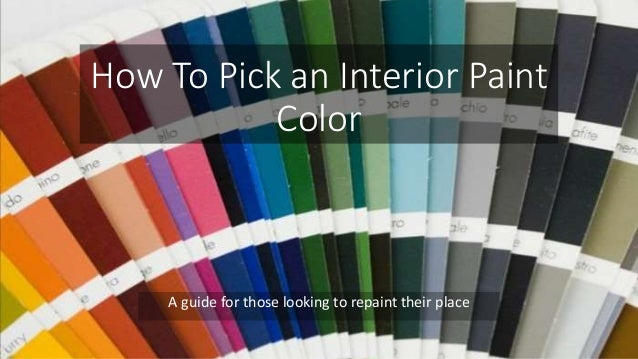How To Pick An Interior Paint Color