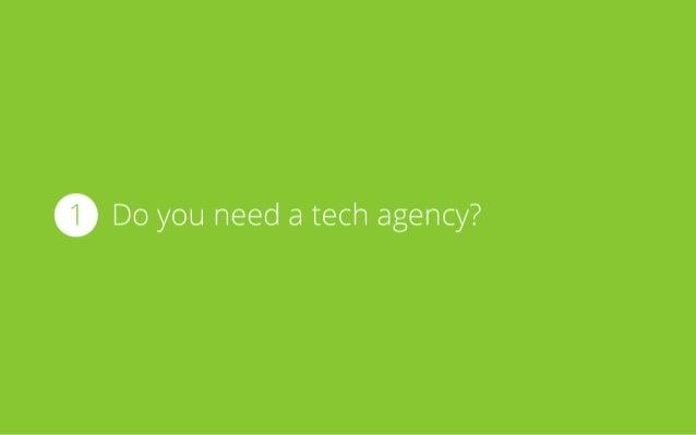 1 Do you need a tech agency?