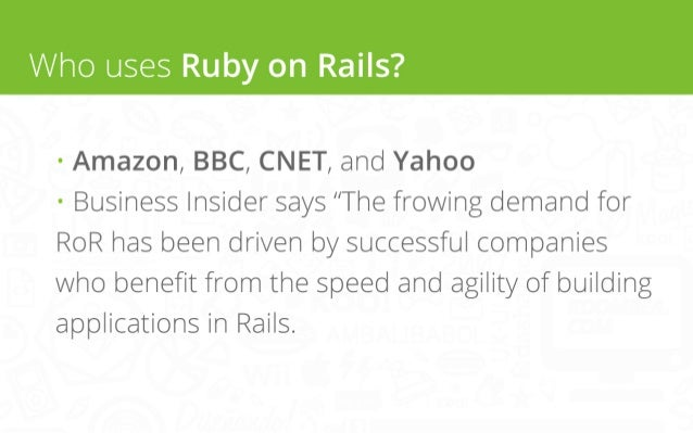 """Who uses Ruby on Rails? • Amazon, BBC, CNET, and Yahoo • Business Insider says """"The frowing demand for RoR has been driven..."""