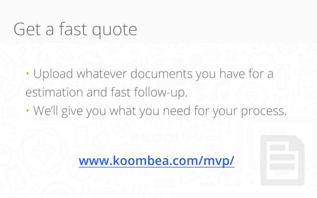 Get a fast quote • Upload whatever documents you have for a estimation and fast follow-up. • We'll give you what you need ...
