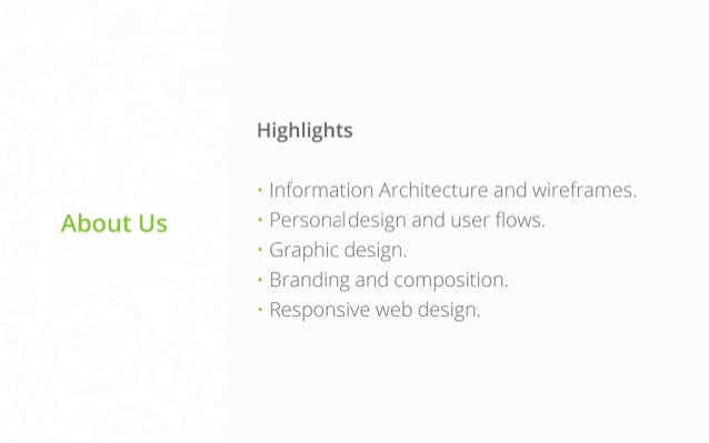 Highlights  About Us  • Information Architecture and wireframes. •Personal design and user flows. • Graphic design. • Bran...