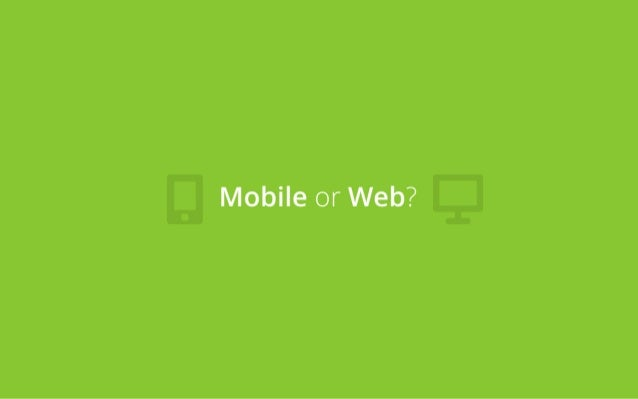 Mobile or Web?
