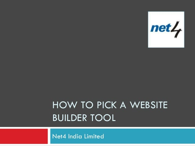 HOW TO PICK A WEBSITEBUILDER TOOLNet4 India Limited