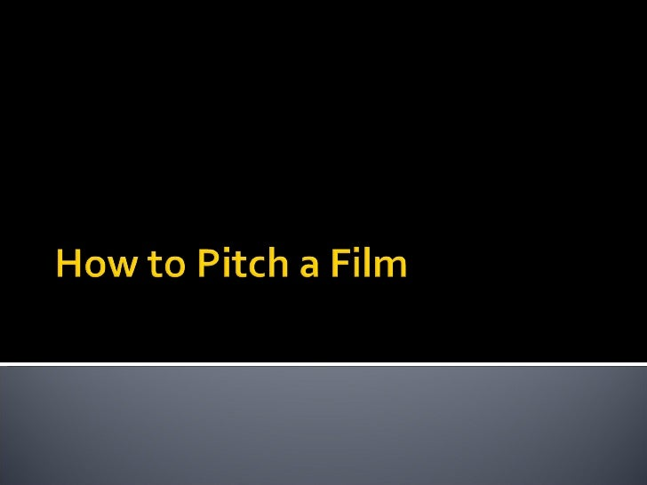 How to pitch a film