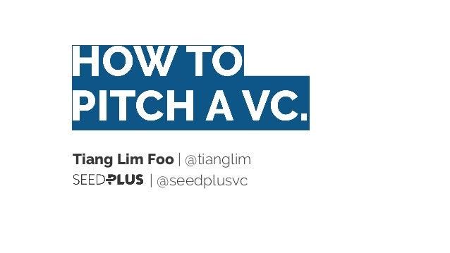Tiang Lim Foo | @tianglim | @seedplusvc
