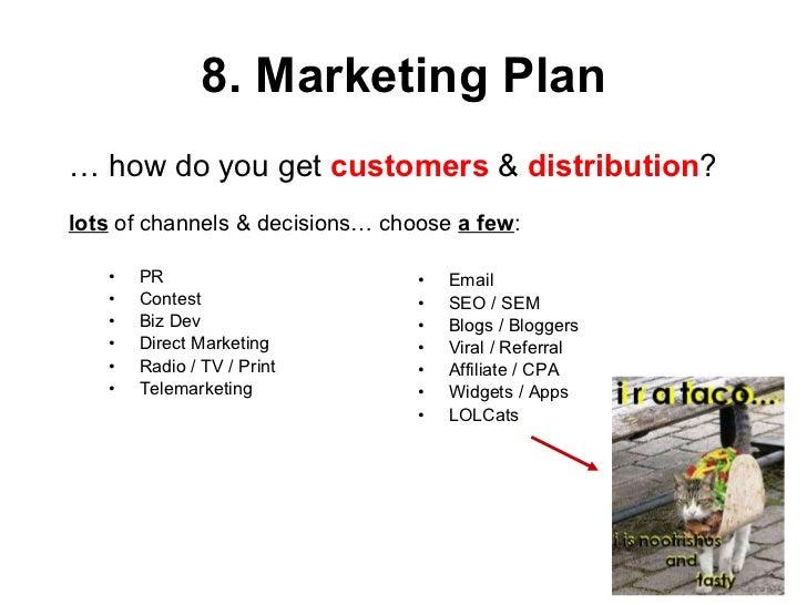 8. Marketing Plan <ul><li>PR </li></ul><ul><li>Contest </li></ul><ul><li>Biz Dev </li></ul><ul><li>Direct Marketing </li><...