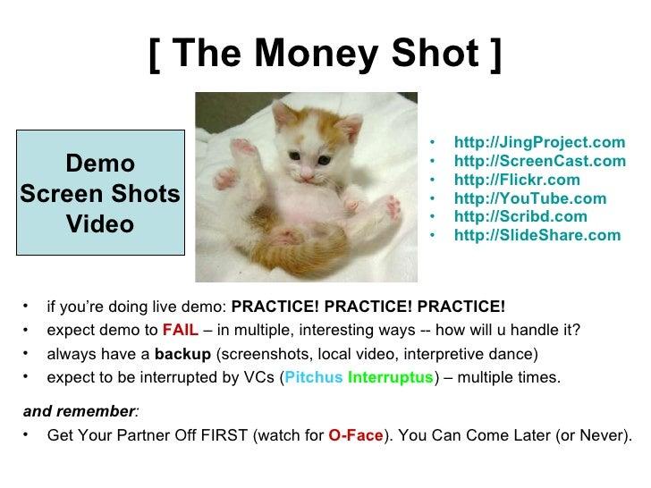[ The Money Shot ] <ul><li>http://JingProject.com </li></ul><ul><li>http://ScreenCast.com </li></ul><ul><li>http://Flickr....