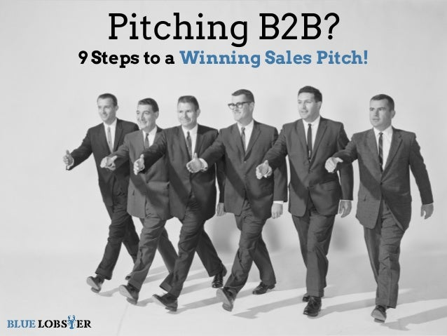 Pitching B2B? 9 Steps to a Winning Sales Pitch! BLUE LOBSTER