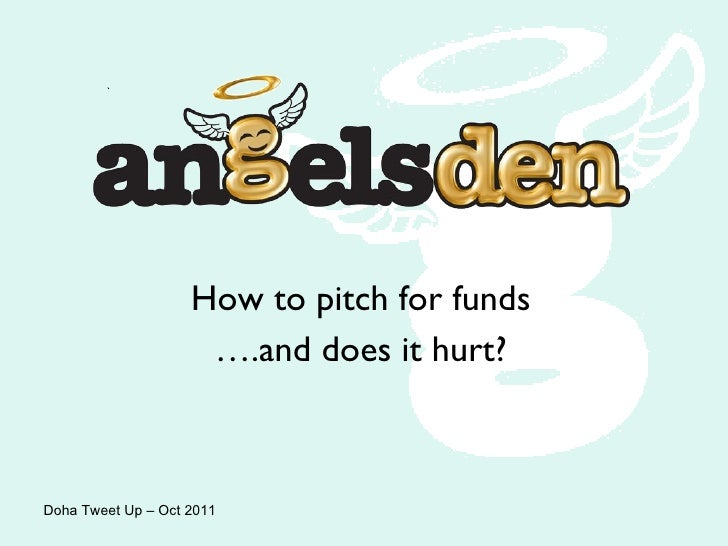 How to pitch for funds … .and does it hurt? Doha Tweet Up – Oct 2011