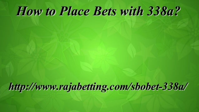 How to place bets with 338a