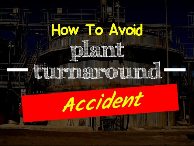 plant turnaround How To Avoid