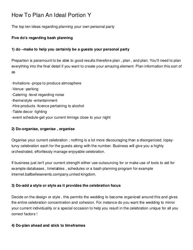 How To Plan An Ideal Portion YThe top ten ideas regarding planning your own personal partyFive dos regarding bash planning...