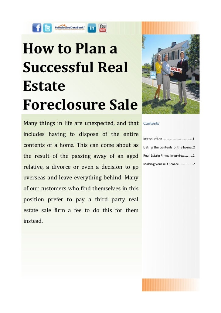 How to Plan aSuccessful RealEstateForeclosure SaleMany things in life are unexpected, and that   Contentsincludes having t...